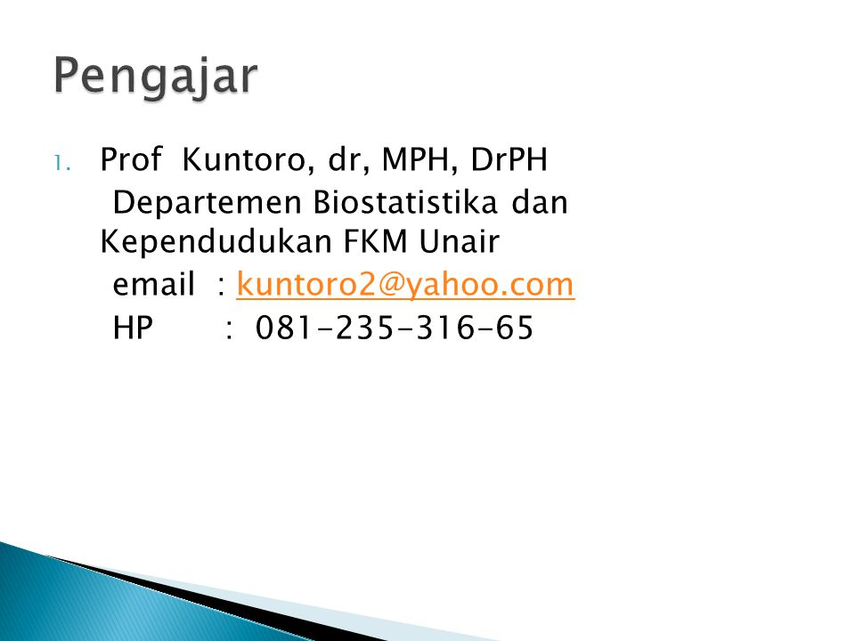 Pengajar Prof Kuntoro, dr, MPH, DrPH