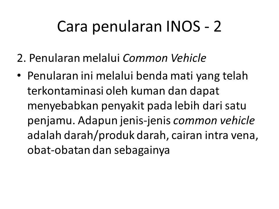 Cara penularan INOS - 2 2. Penularan melalui Common Vehicle