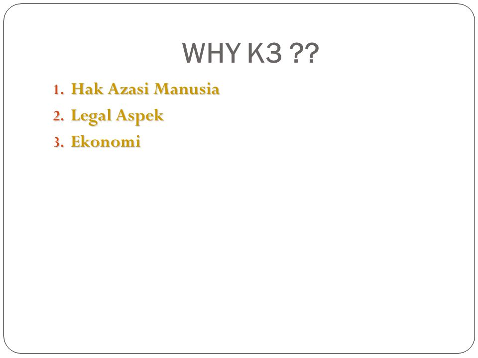 WHY K3 Hak Azasi Manusia Legal Aspek Ekonomi