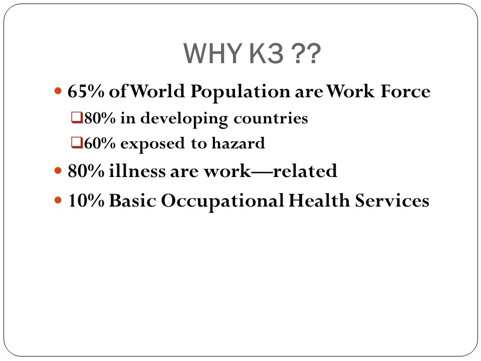 WHY K3 65% of World Population are Work Force