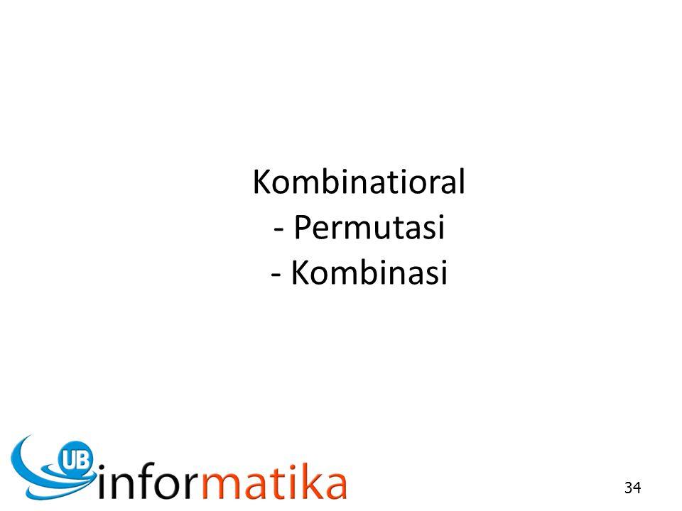 Kombinatioral - Permutasi - Kombinasi