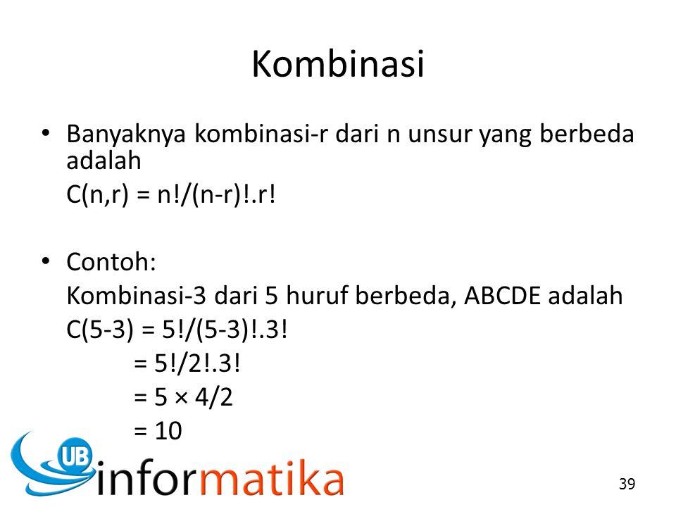 Kombinasi Banyaknya kombinasi-r dari n unsur yang berbeda adalah