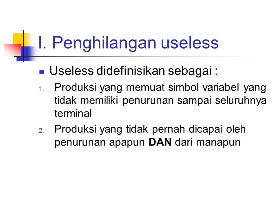 I. Penghilangan useless