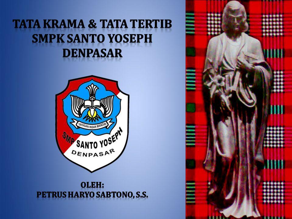 TATA KRAMA & TATA TERTIB SMPK SANTO YOSEPH DENPASAR