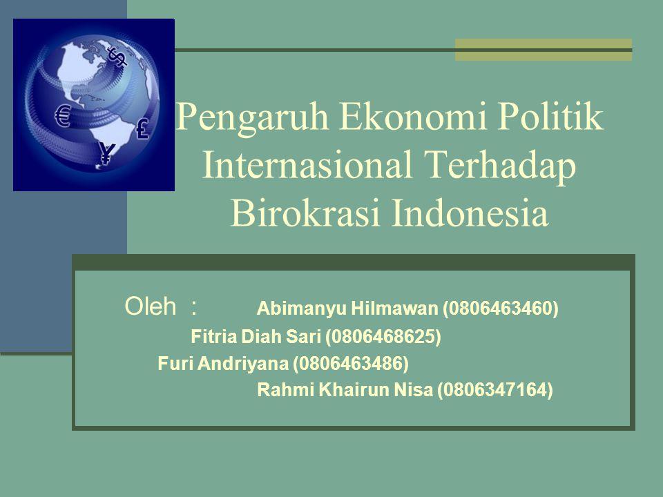Pengaruh Ekonomi Politik Internasional Terhadap Birokrasi Indonesia