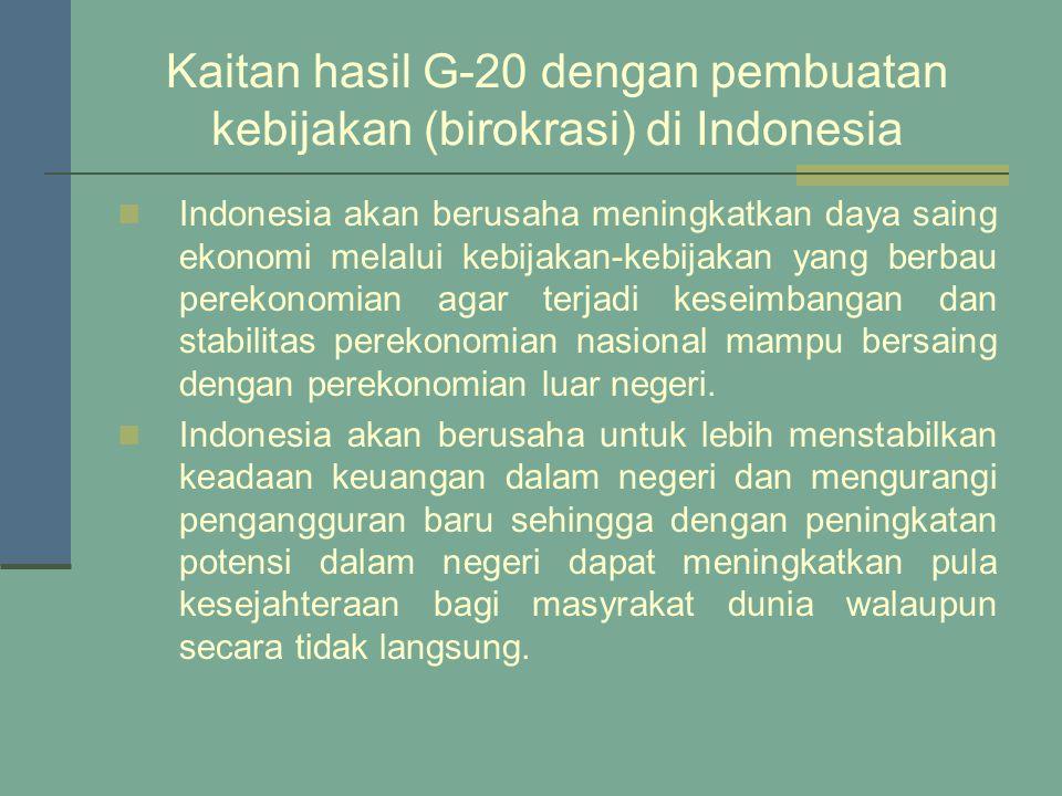 Kaitan hasil G-20 dengan pembuatan kebijakan (birokrasi) di Indonesia