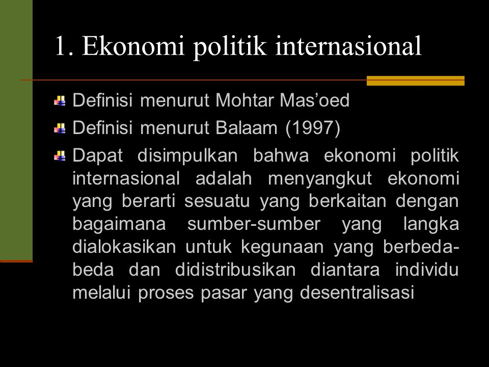 1. Ekonomi politik internasional