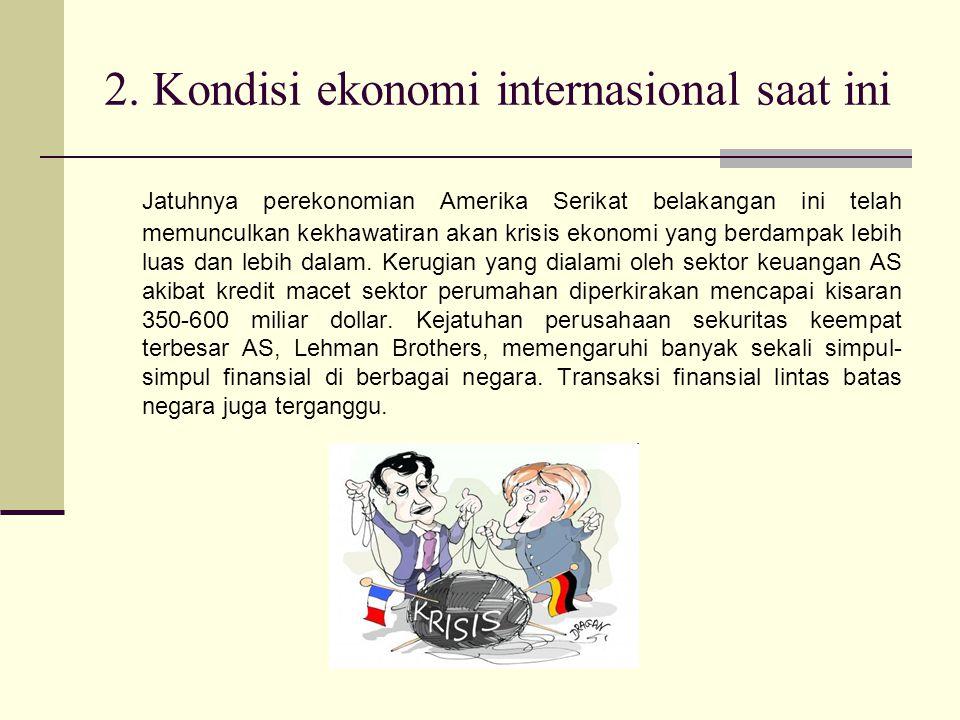 2. Kondisi ekonomi internasional saat ini