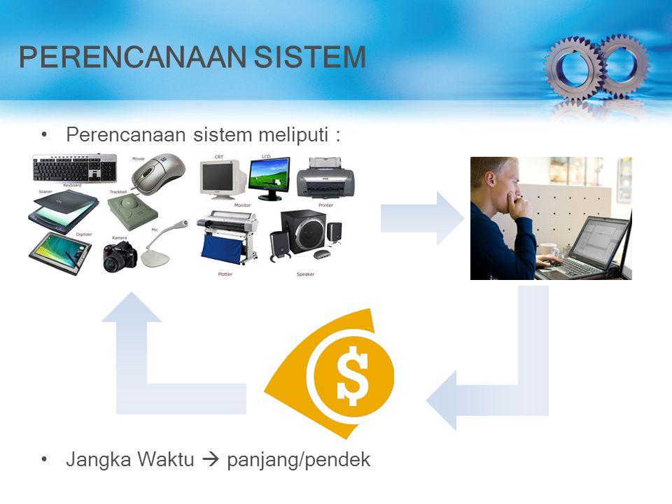 PERENCANAAN SISTEM Perencanaan sistem meliputi :