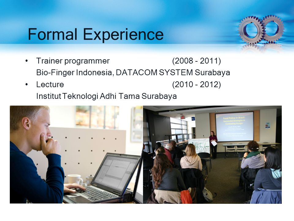 Formal Experience Trainer programmer ( )