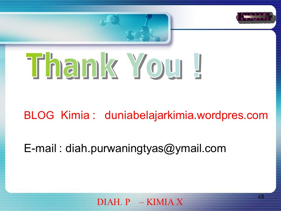 Thank You ! E-mail : diah.purwaningtyas@ymail.com
