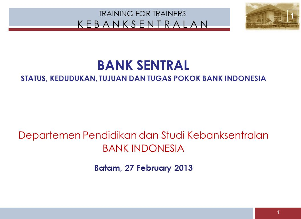 STATUS, KEDUDUKAN, TUJUAN DAN TUGAS POKOK BANK INDONESIA