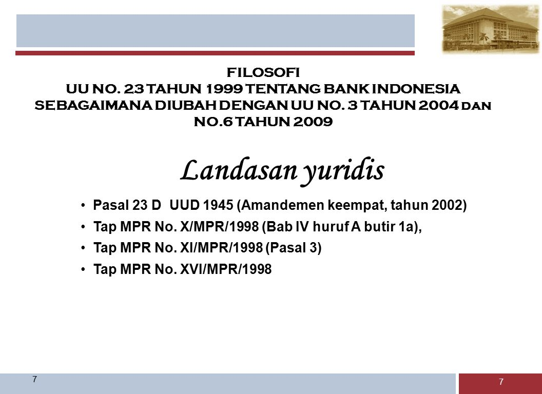 Landasan yuridis FILOSOFI UU NO. 23 TAHUN 1999 TENTANG BANK INDONESIA
