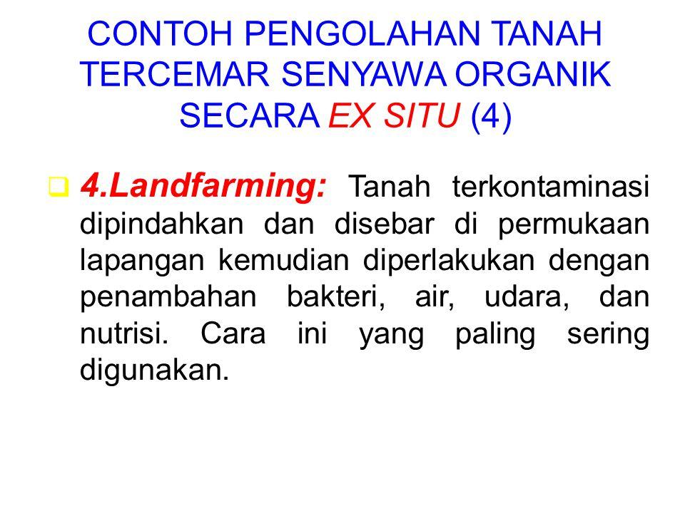 CONTOH PENGOLAHAN TANAH TERCEMAR SENYAWA ORGANIK SECARA EX SITU (4)