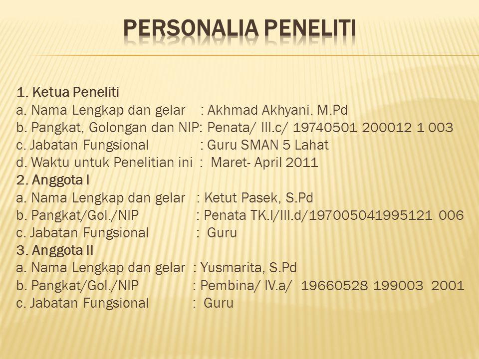 PERSONALIA PENELITI 1. Ketua Peneliti