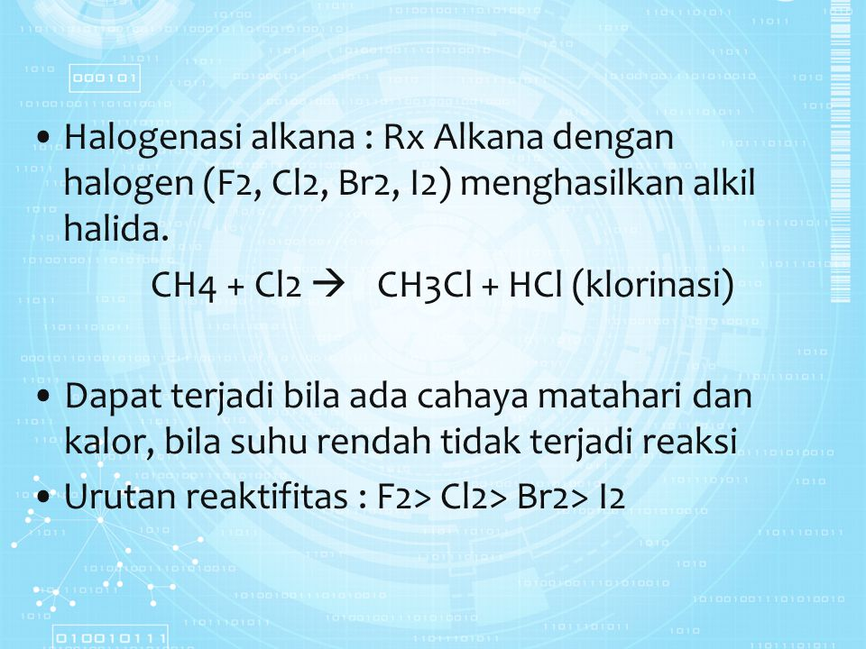 Halogenasi alkana : Rx Alkana dengan halogen (F2, Cl2, Br2, I2) menghasilkan alkil halida.