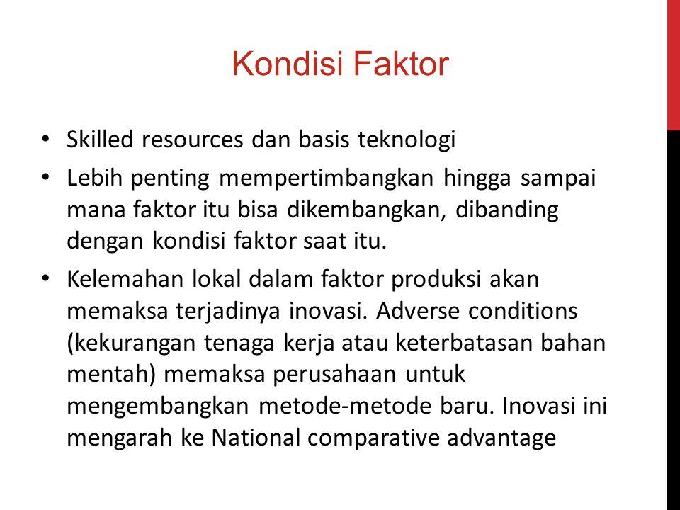 Kondisi Faktor Skilled resources dan basis teknologi