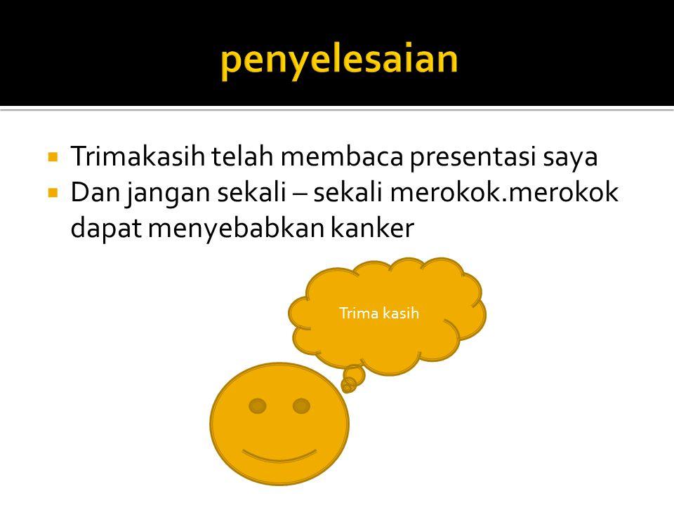 penyelesaian Trimakasih telah membaca presentasi saya