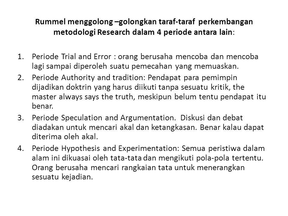 Rummel menggolong –golongkan taraf-taraf perkembangan metodologi Research dalam 4 periode antara lain:
