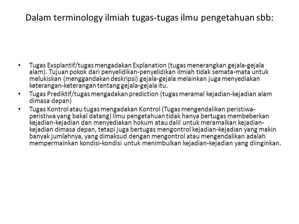 Dalam terminology ilmiah tugas-tugas ilmu pengetahuan sbb: