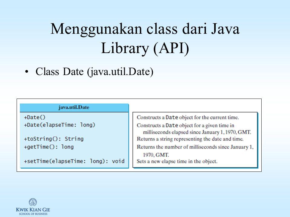 Menggunakan class dari Java Library (API)