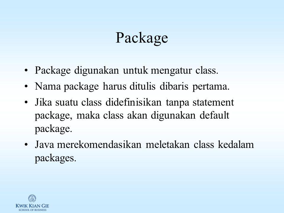 Package Package digunakan untuk mengatur class.