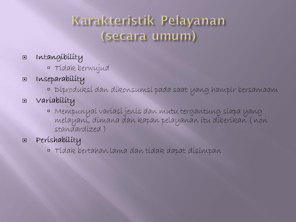 Karakteristik Pelayanan (secara umum)