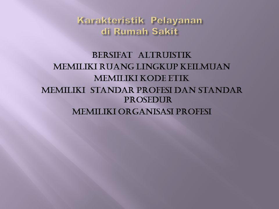 Karakteristik Pelayanan di Rumah Sakit