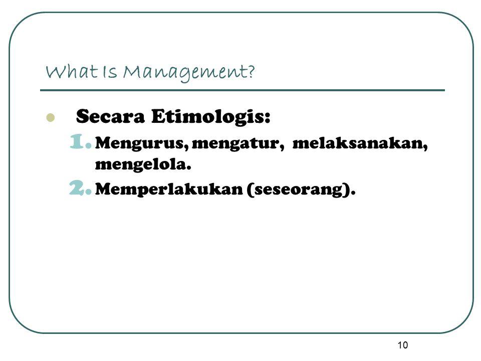 What Is Management Secara Etimologis: