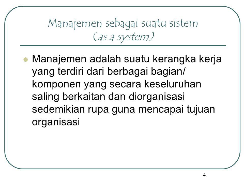 Manajemen sebagai suatu sistem (as a system)