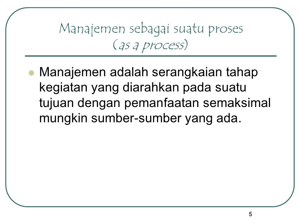 Manajemen sebagai suatu proses (as a process)