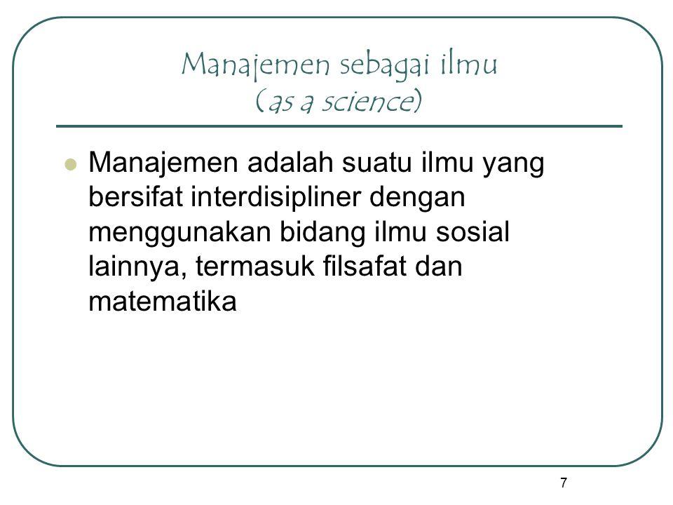 Manajemen sebagai ilmu (as a science)