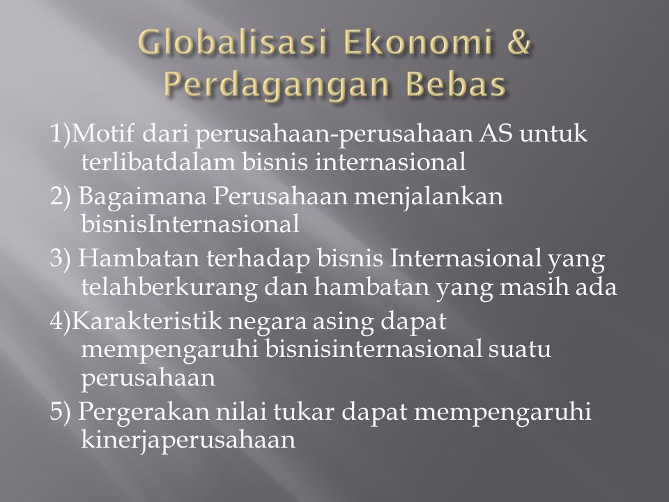 Globalisasi Ekonomi & Perdagangan Bebas