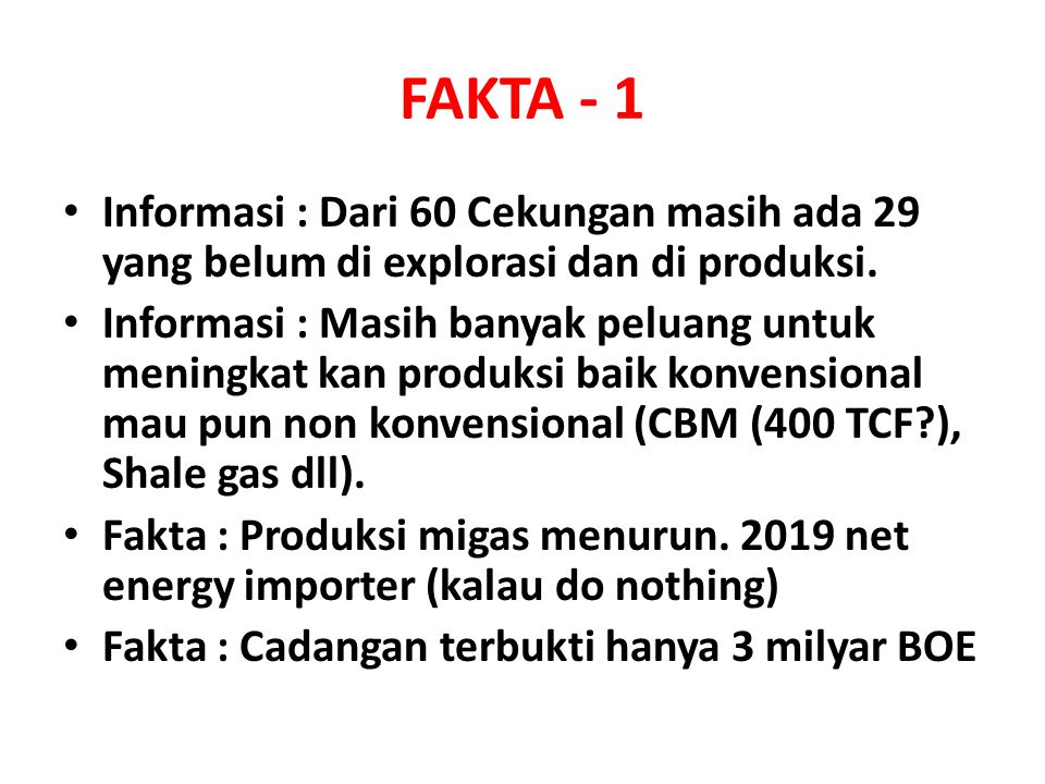 FAKTA - 1 Informasi : Dari 60 Cekungan masih ada 29 yang belum di explorasi dan di produksi.