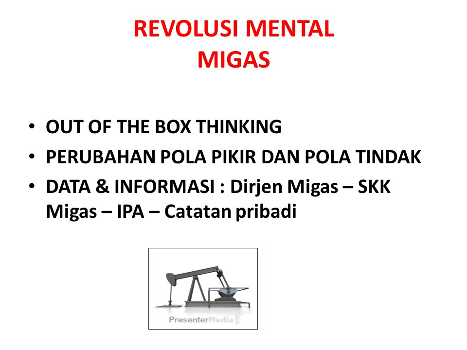 REVOLUSI MENTAL MIGAS OUT OF THE BOX THINKING