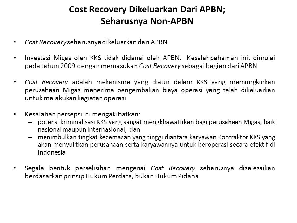 Cost Recovery Dikeluarkan Dari APBN; Seharusnya Non-APBN