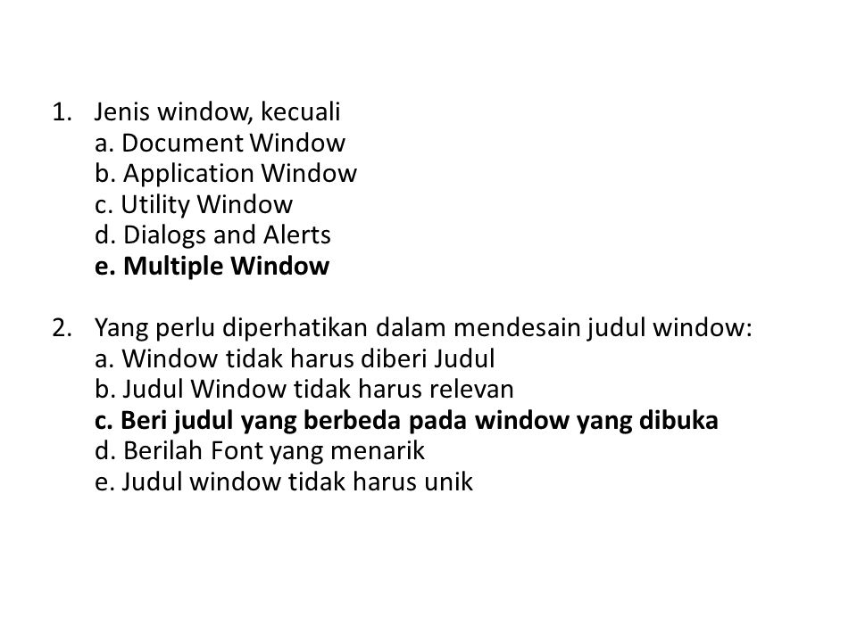 Jenis window, kecuali a. Document Window b. Application Window c