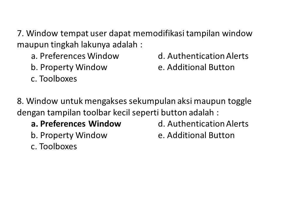 7. Window tempat user dapat memodifikasi tampilan window maupun tingkah lakunya adalah :