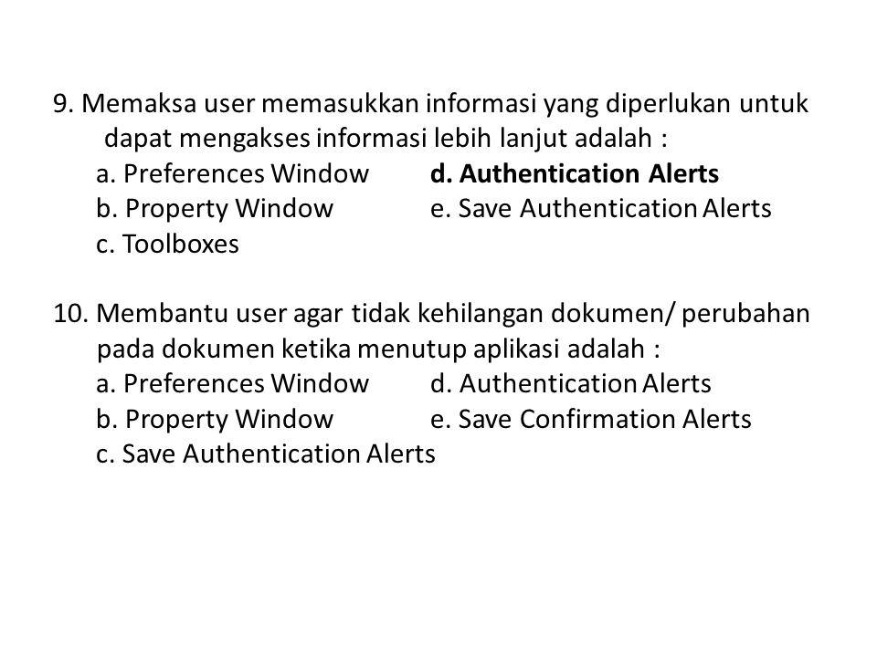 9. Memaksa user memasukkan informasi yang diperlukan untuk dapat mengakses informasi lebih lanjut adalah :