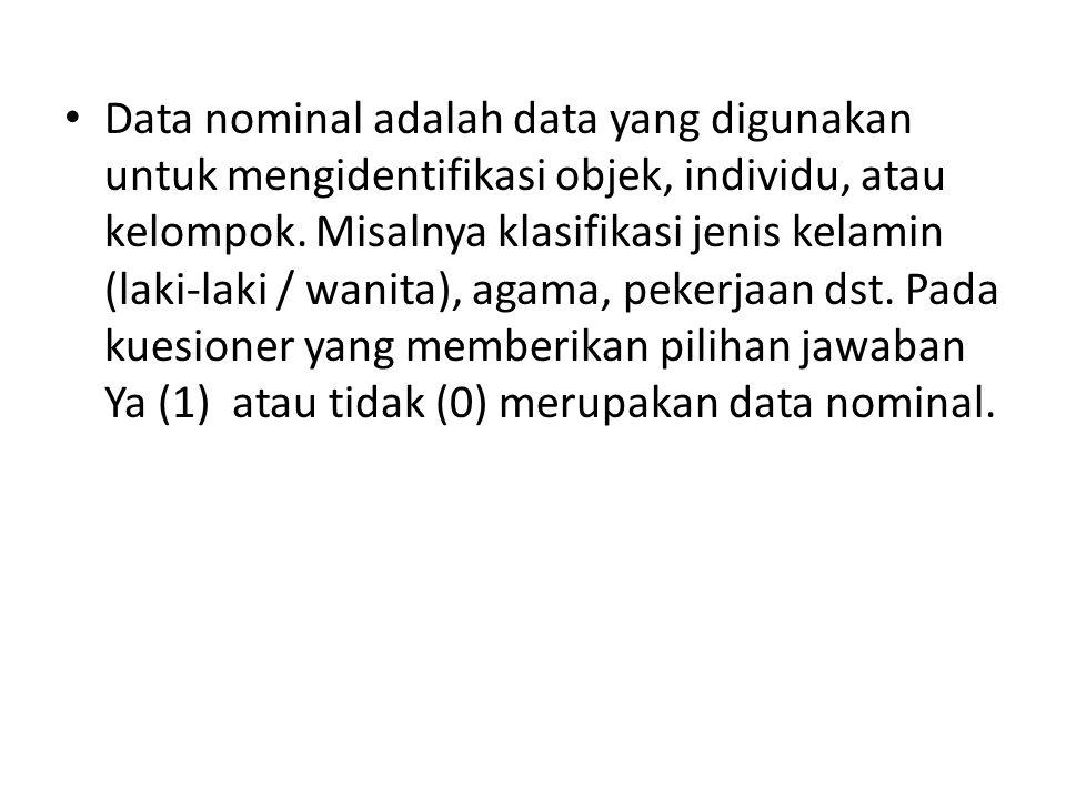 Data nominal adalah data yang digunakan untuk mengidentifikasi objek, individu, atau kelompok.