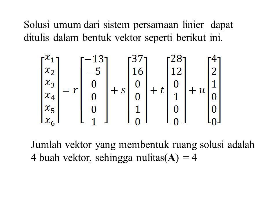 Solusi umum dari sistem persamaan linier dapat ditulis dalam bentuk vektor seperti berikut ini.