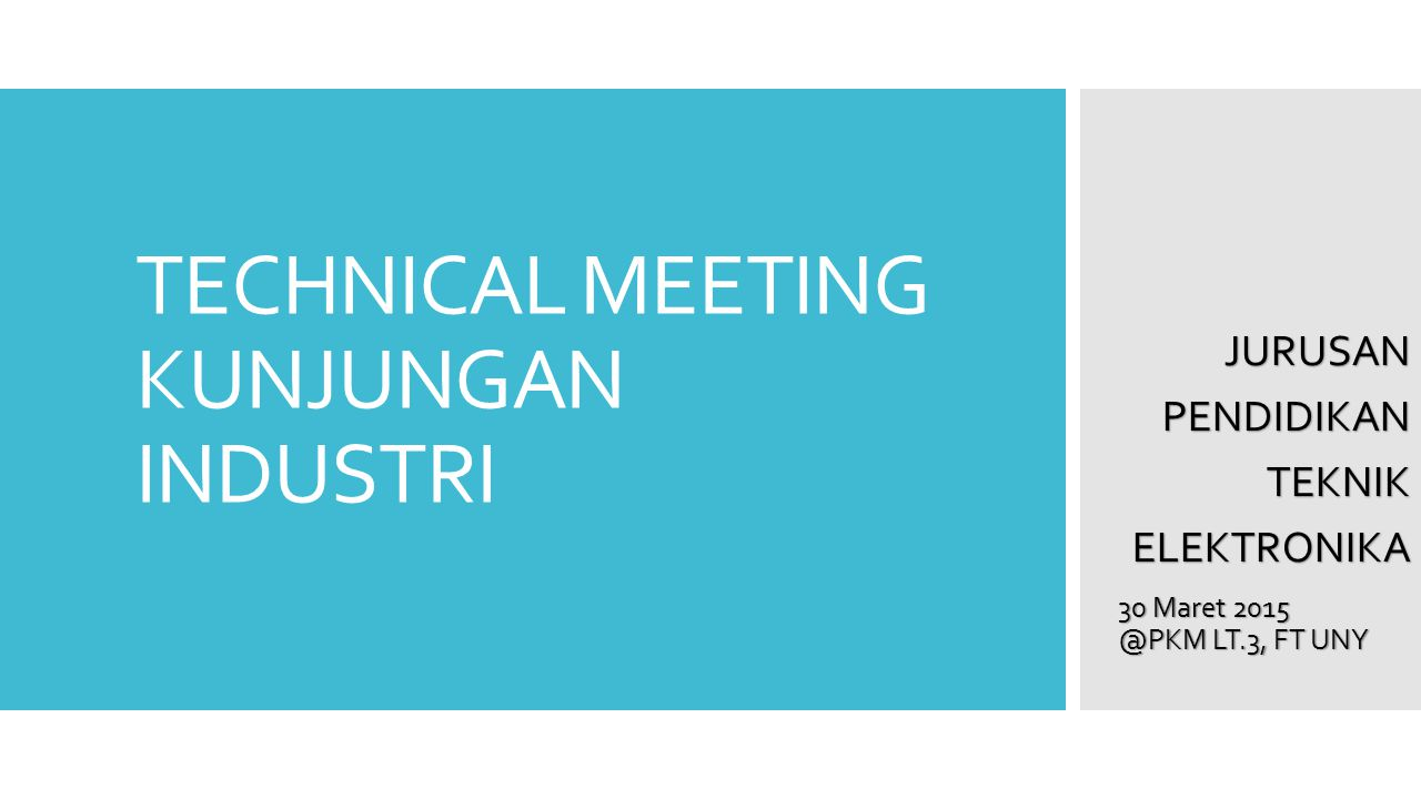 TECHNICAL MEETING KUNJUNGAN INDUSTRI