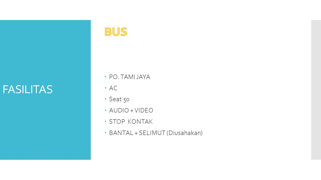 BUS FASILITAS PO. TAMI JAYA AC Seat 50 AUDIO + VIDEO STOP KONTAK