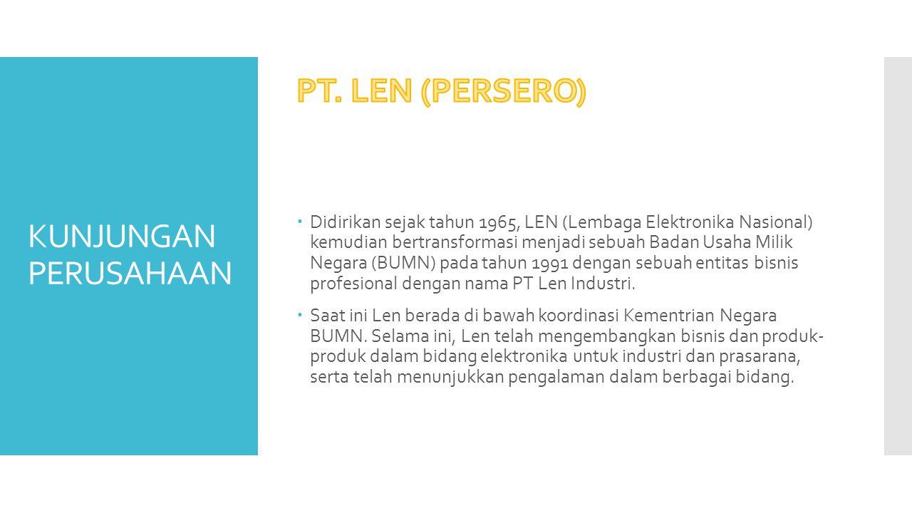 PT. LEN (PERSERO) KUNJUNGAN PERUSAHAAN