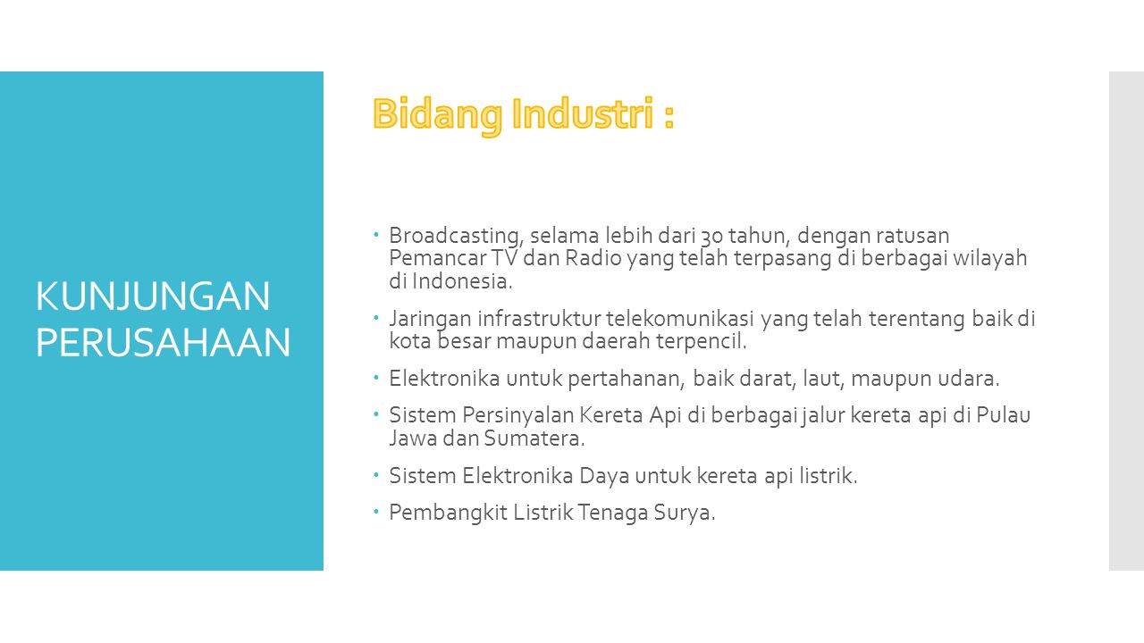 Bidang Industri : KUNJUNGAN PERUSAHAAN