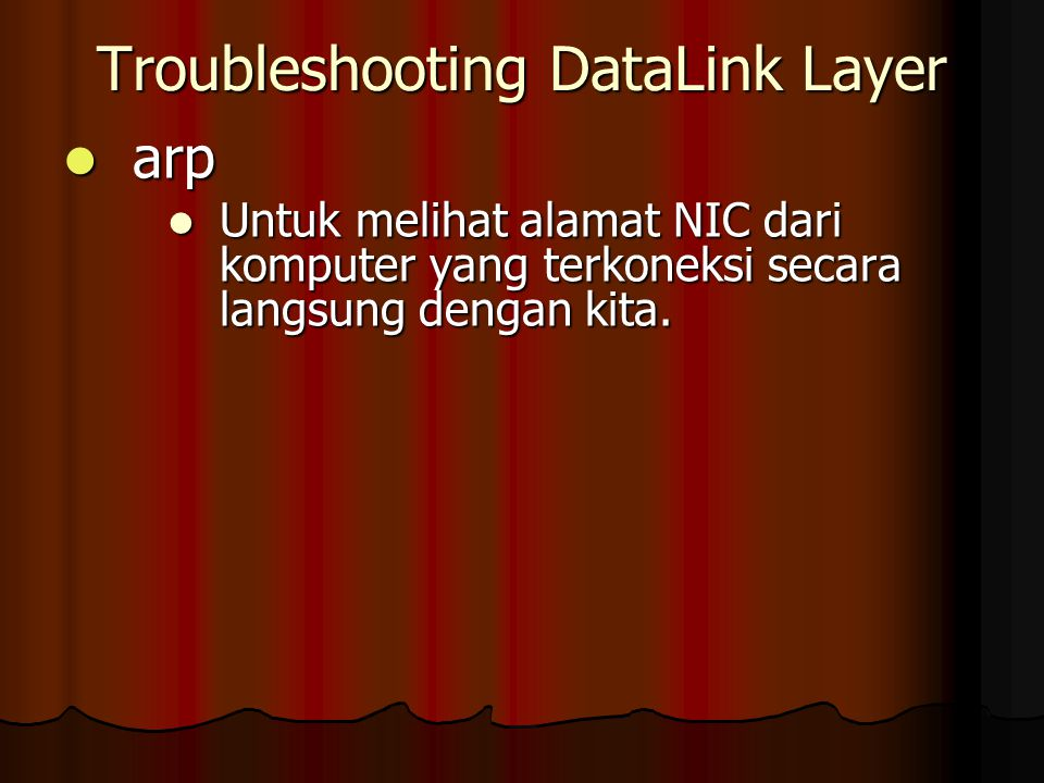 Troubleshooting DataLink Layer