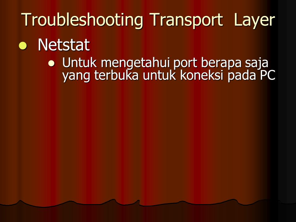 Troubleshooting Transport Layer