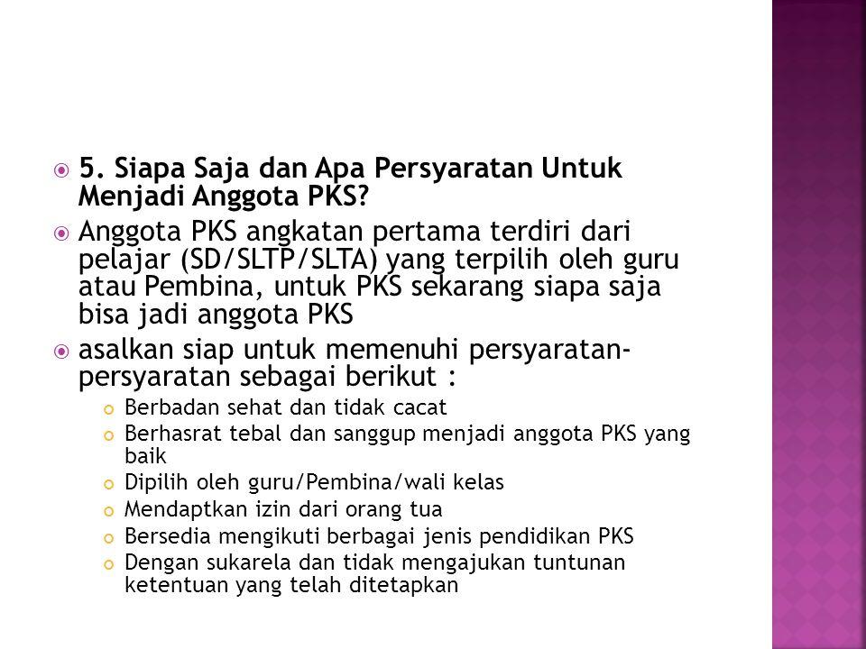 5. Siapa Saja dan Apa Persyaratan Untuk Menjadi Anggota PKS