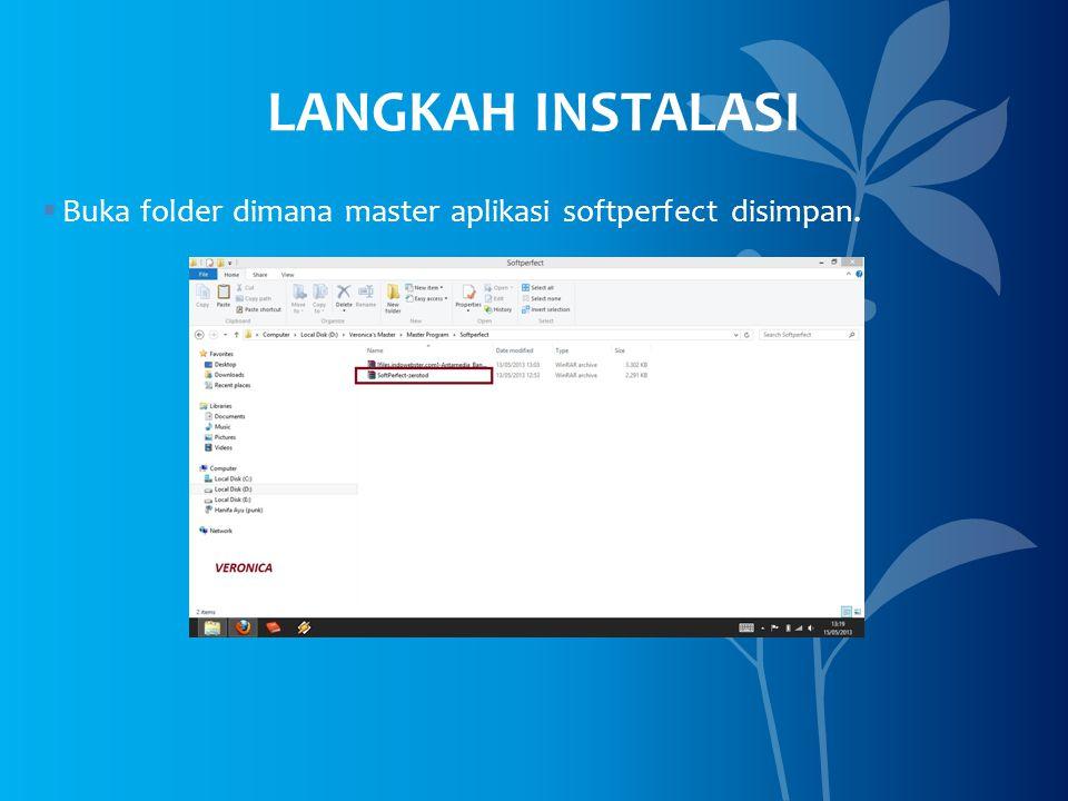 LANGKAH INSTALASI Buka folder dimana master aplikasi softperfect disimpan.