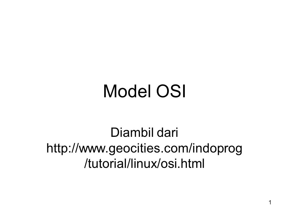 Diambil dari http://www.geocities.com/indoprog/tutorial/linux/osi.html